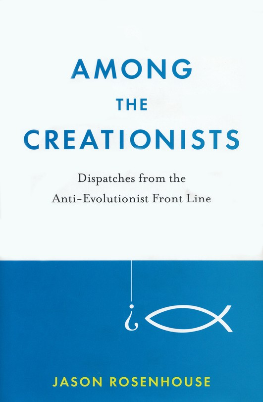 Among the Creationists: Dispatches from the Anti-Evolutionist Frontline
