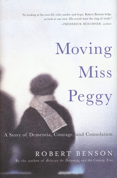 Moving Miss Peggy: A Story of Dementia, Courage, and Consolation