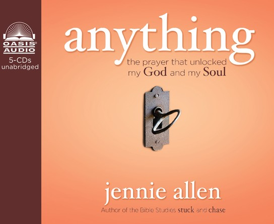 Anything: The Prayer That Unlocked My God and My Soul Unabridged Audiobook on CD