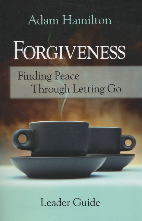 Forgiveness - Leader's Guide