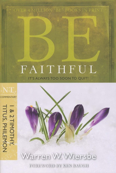 Be Faithful (1 & 2 Timothy-Philemon), Repackaged