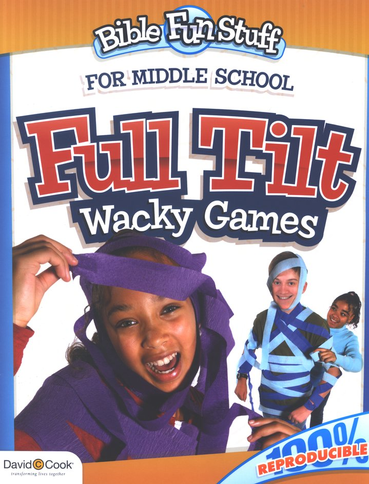 Full Tilt: Wacky Games That Teach God's Word for Middle School