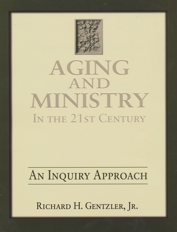 Aging and Ministry in the 21st Century: An Inquiry Approach