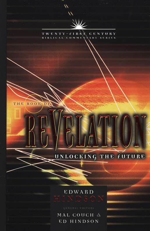 The Book of Revelation: Unlocking the Future - Twenty-first Century Biblical Commentary