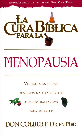 La cura biblica para la menopausia, The Bible Cure for Menapause, Spanish Edition