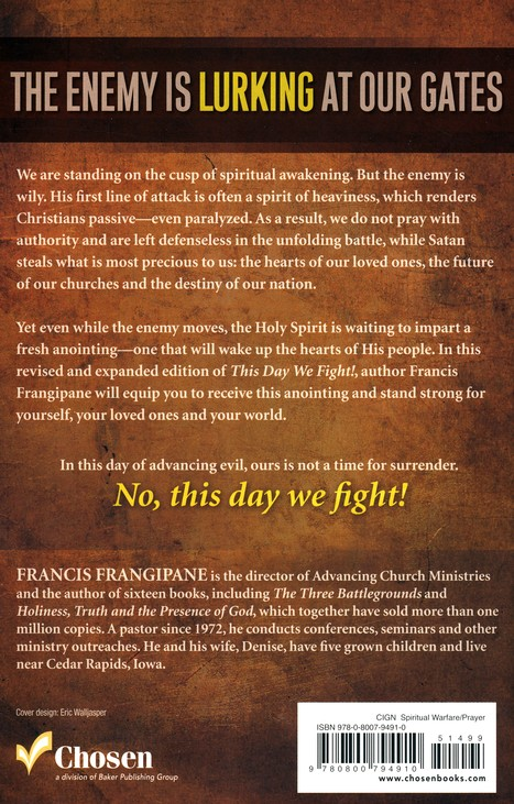 This Day We Fight! Revised and Expanded Edition: Breaking the Bondage of a Passive Spirit