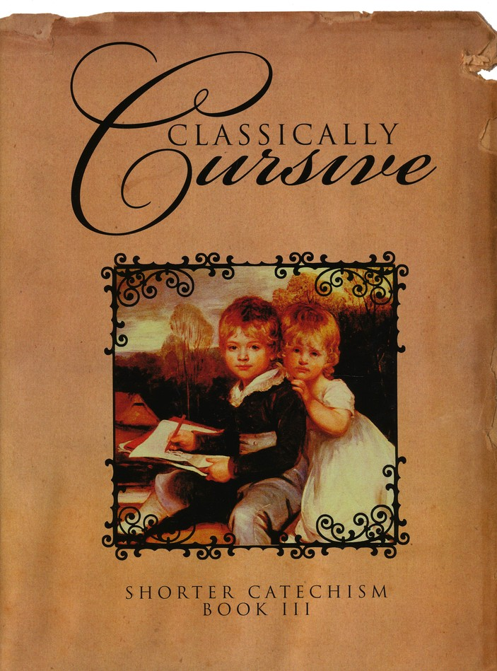 Classically Cursive Book 3: The Shorter Catechism