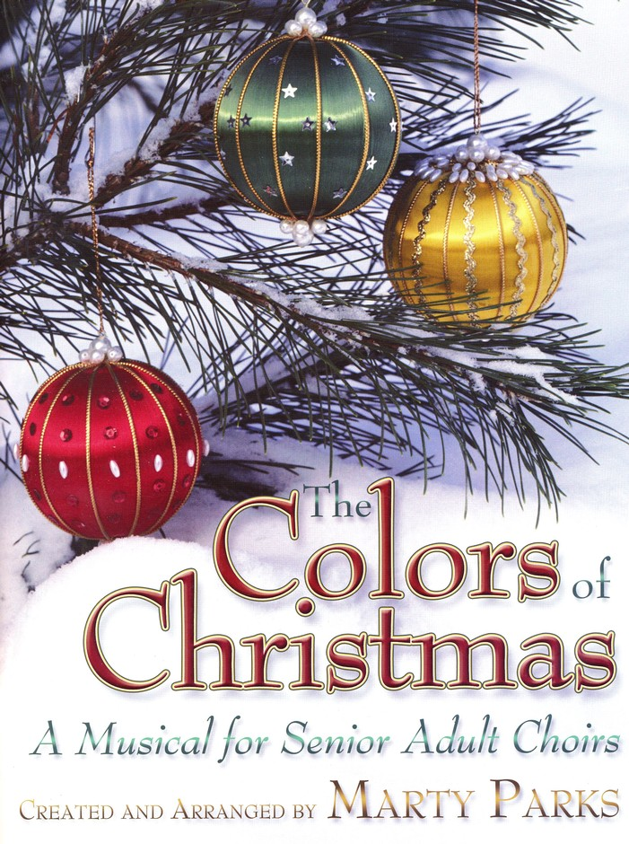 The Colors of Christmas: A Musical for Senior Adult Choirs