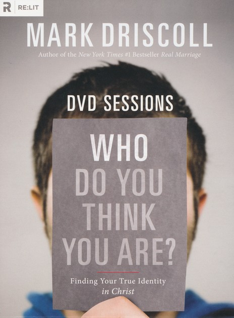 Who Do You Think You Are? DVD Based Study: Finding      Your True Identity in Christ