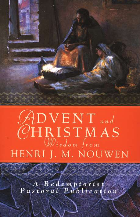 Advent and Christmas Wisdom from Henri J.M. Nouwen