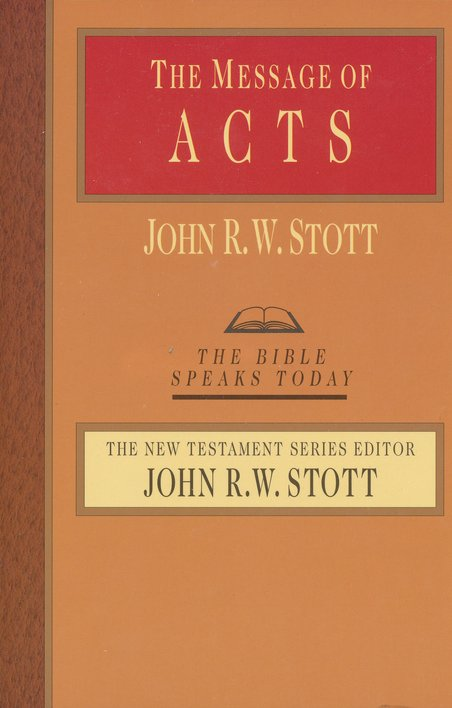 The Message of Acts: The Bible Speaks Today [BST]