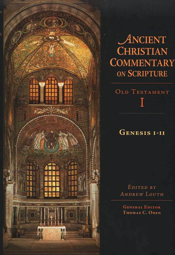 Genesis 1-11: Ancient Christian Commentary on Scripture [ACCS]