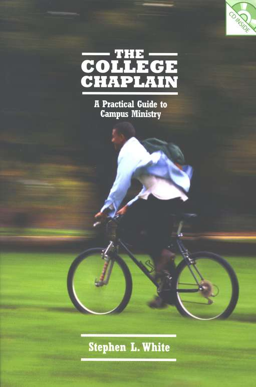 College Chaplain, The: A Practical Guide to Campus Ministry
