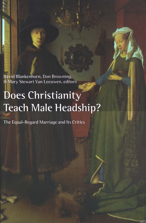 Does Christianity Teach Male Headship? The Equal-Regard Marriage and Its Critics