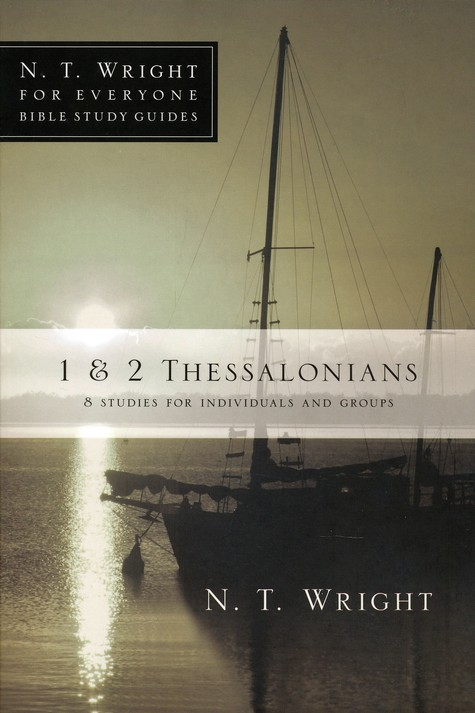 1 & 2 Thessalonians: N.T. Wright for Everyone Bible Study Guides