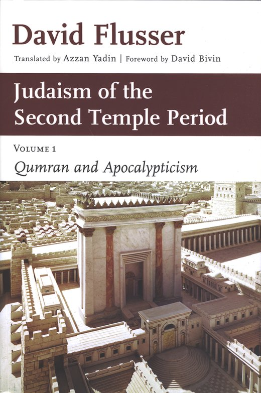Judaism of the Second Temple Period: Qumran and  Apocalypticism, Volume 1