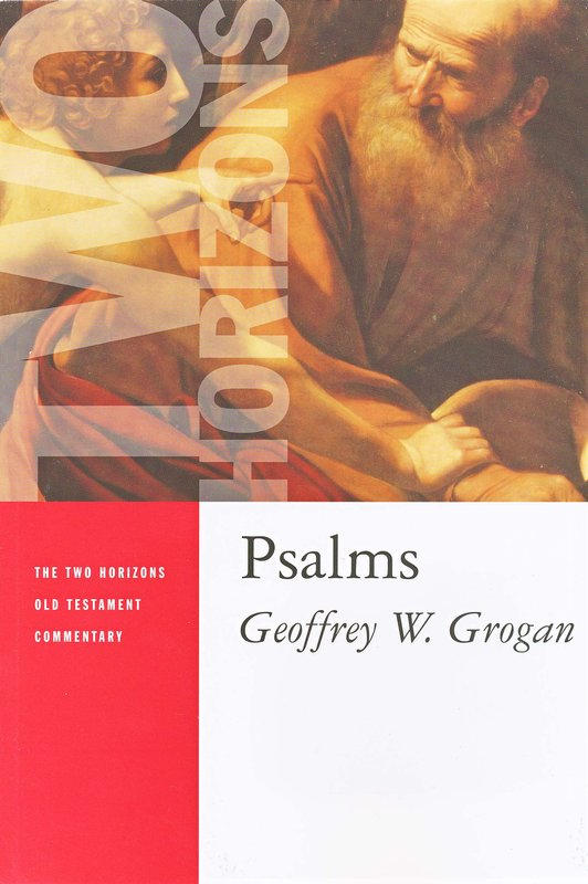 Psalms: Two Horizons Old Testament Commentary [THOTC]