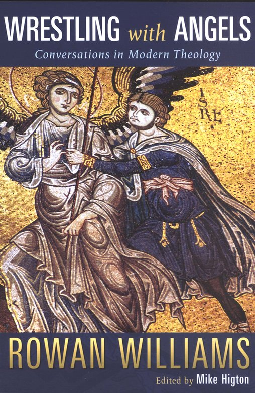 Wrestling with Angels:Conversations in Modern Theology
