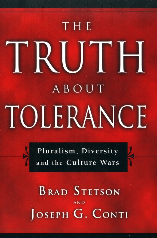 The Truth About Tolerance: Pluralism, Diversity, and the Culture Wars