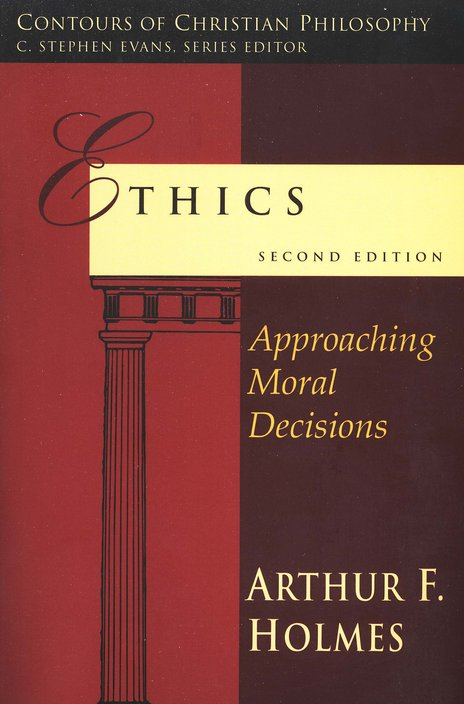 Ethics: Approaching Moral Decisions, Second Edition