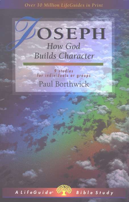 Joseph: How God Builds Character, LifeGuide Character Bible Study