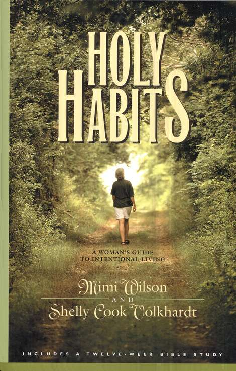 Holy Habits: A Woman's Guide to Intentional Living
