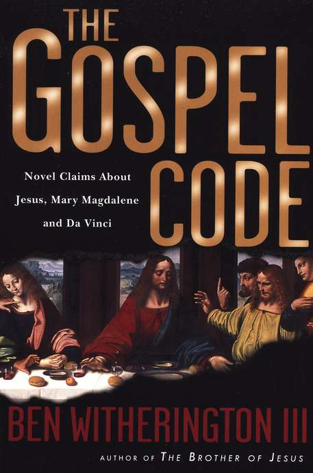 The Gospel Code: Novel Claims About Jesus, Mary Magdalene, and Da Vinci