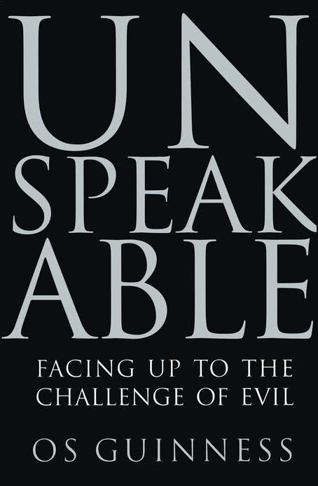 Unspeakable: Facing Up to Evil in an Age of Genocide and Terror