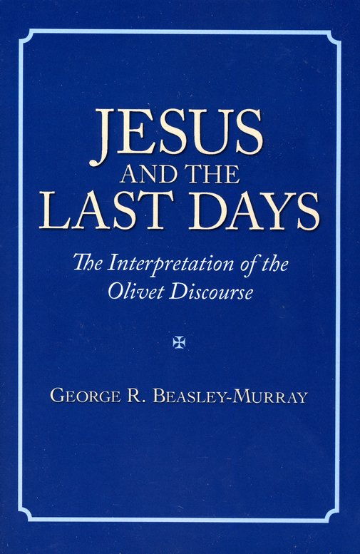 Jesus and the Last Days: The Interpretation of the