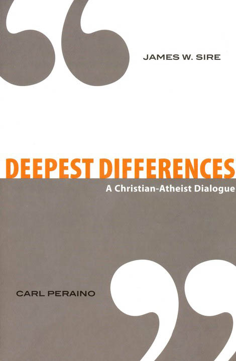 Deepest Differences: A Christian-Atheist Dialogue