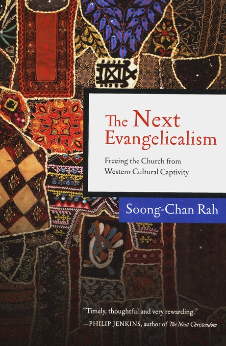 The Next Evangelicalism: Freeing the Church from Western Cultural Captivity