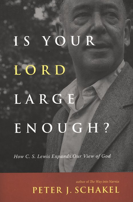 Is Your Lord Large Enough? How C.S. Lewis Expands Our View of God