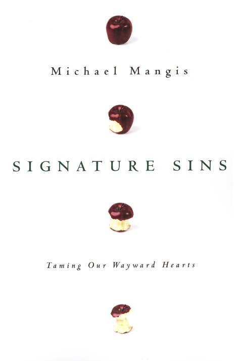 Signature Sins: Taming Our Wayward Hearts