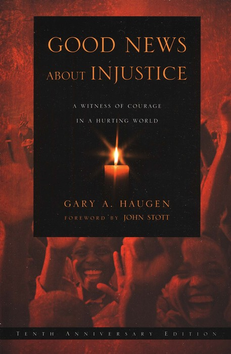 Good News About Injustice: A Witness of Courage in a Hurting World