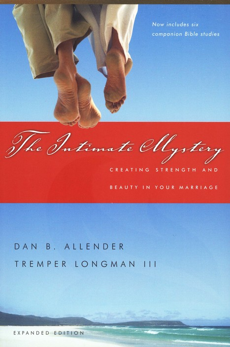 The Intimate Mystery: Creating Strength and Beauty in Your Marriage