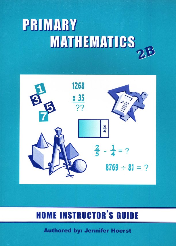 Singapore Math Primary Math Home Instructor's Guide 2B