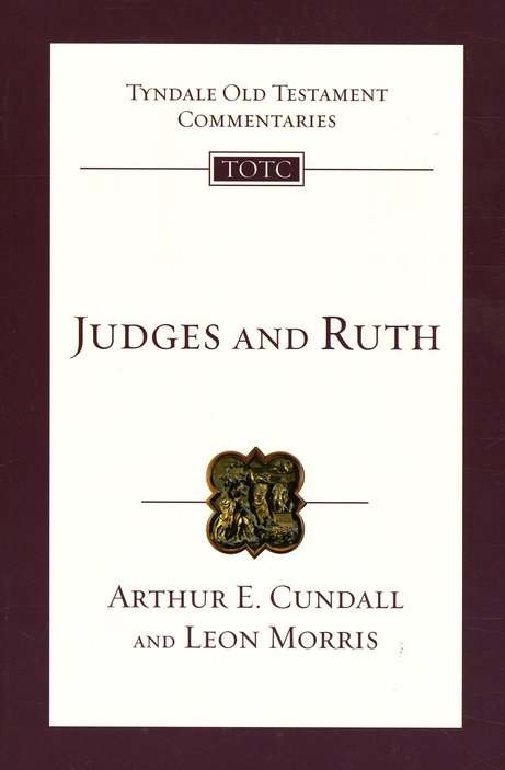 Judges & Ruth: Tyndale Old Testament Commentary [TOTC]