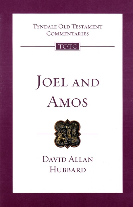 Joel & Amos: Tyndale Old Testament Commentary [TOTC]