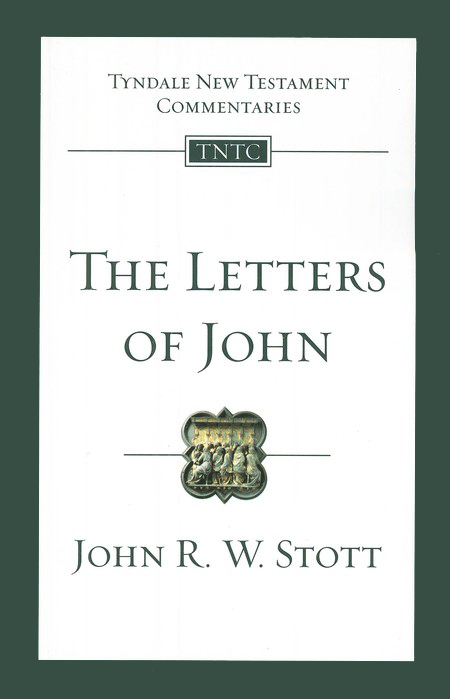 The Letters of John: Tyndale New Testament Commentary [TNTC]