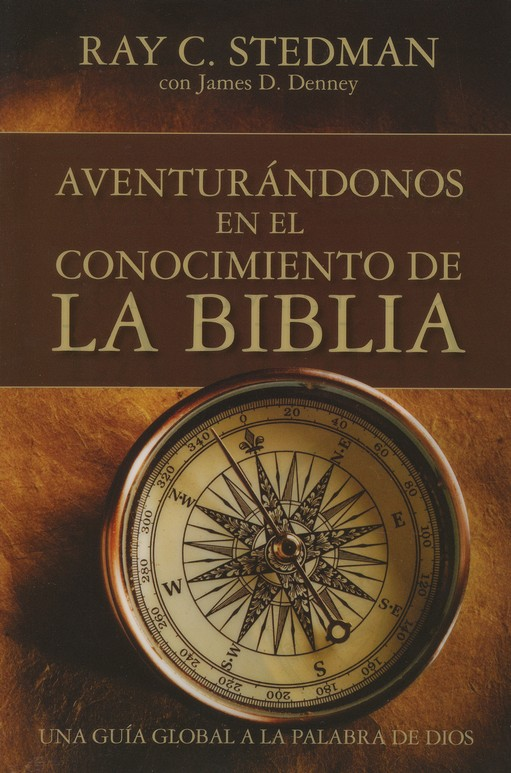 Aventurándonos en el Conocimiento de la Biblia  (Adventuring Through The Bible)