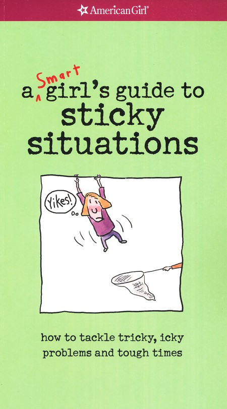 A Smart Girl's Guide to Sticky Situations