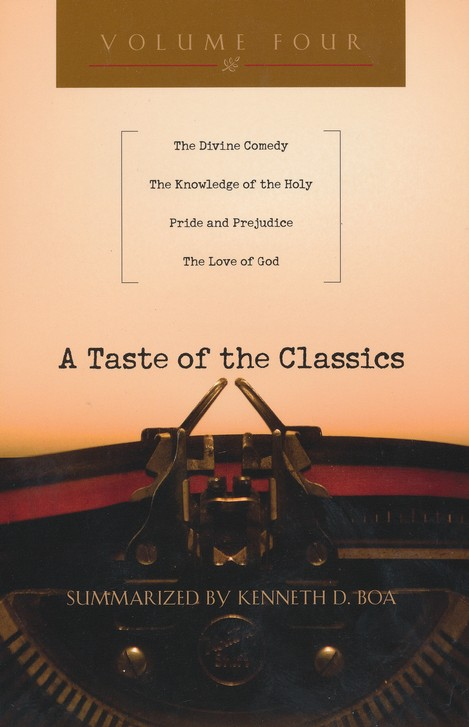 A Taste of the Classics: The Divine Comedy, The Knowledge of the Holy, Pride and Prejudice & The Love of God