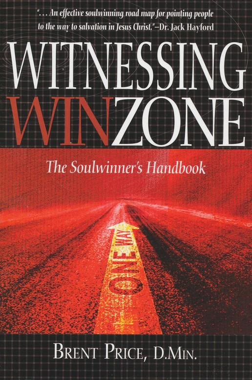 Witnessing Winzone: The Soulwinner's Handbook