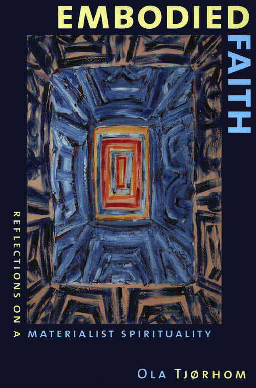 Embodied Faith: Reflections on a Materialist Spirituality
