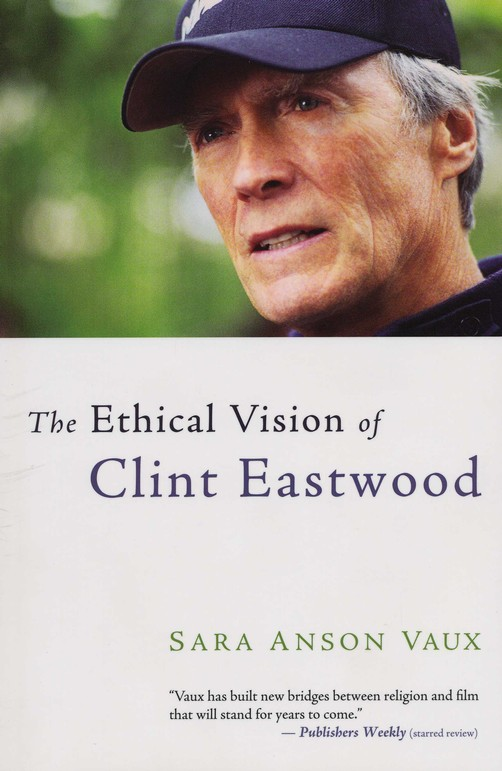 The Ethical Vision of Clint Eastwood