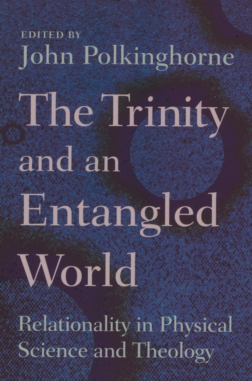 The Trinity and an Entangled World: Relationality in Physical Science and Theology