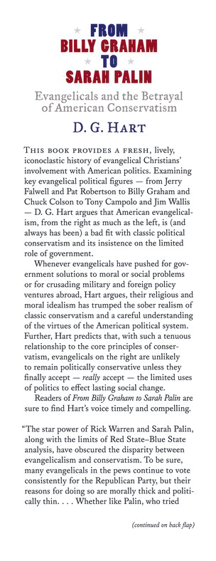 From Billy Graham to Sarah Palin: Evangelicals and the Betrayal of American Conservatism