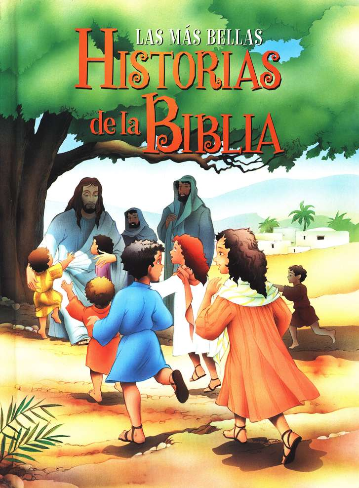 Las más Bellas Historias de la Biblia  (A Child's Treasury of Bible Stories)