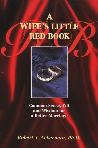 A Wife's Little Red Book: Common Sense, Wit & Wisdom  for a Better Marriage