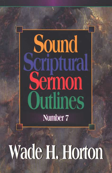 Sound Scriptural Sermon Volume 7